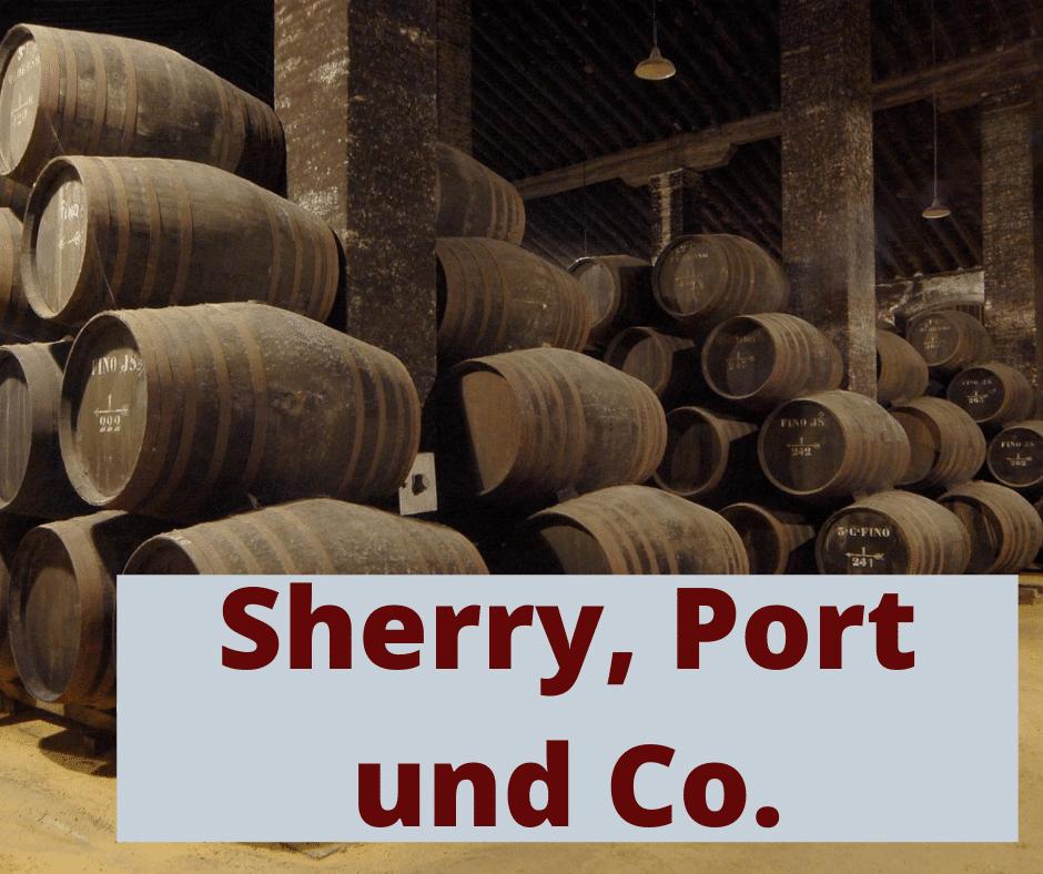 Sherry, Port und Co.
