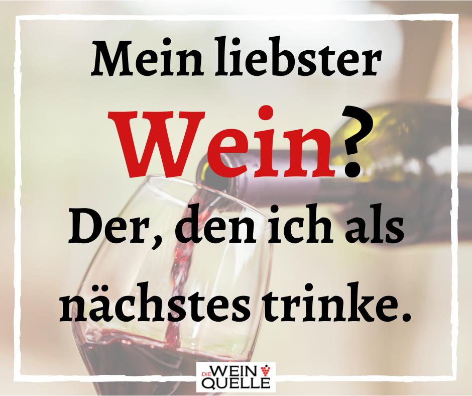 Mein liebster Wein_ Der, den ich als nächstes trinke.